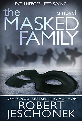 The Masked Family: A Novel