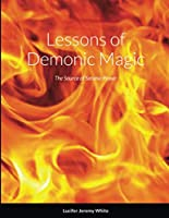 Lessons of Demonic Magic: The Source of Satanic Power
