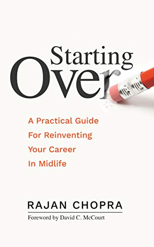 Starting Over: A Practical Guide For Reinventing Your Career In Midlife