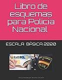 Libro de esquemas para Policía Nacional 2020: Escala Báscia