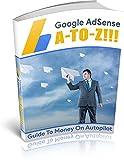 A-Z Guide To Google AdSense