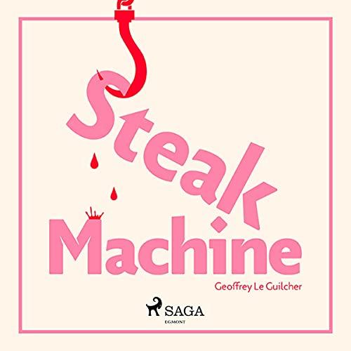 Couverture de Steak Machine (French edition)