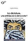 La dictature, une antithèse de la démocratie ? 20 idées reçues sur les régimes autoritaires