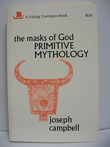 The Masks of God. Vol I. Primitive Mythology