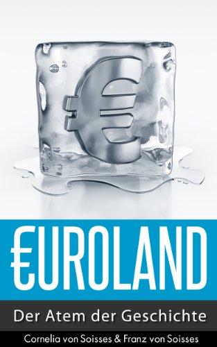 Euroland: Der Atem der Geschichte (German Edition)