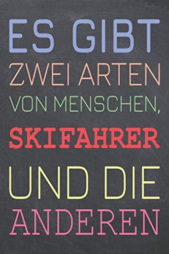 Es gibt zwei Arten von Menschen, Skifahrer und die Anderen: Skifahrer Punktraster Notizbuch, Notizheft oder Schreibheft - 110  Seiten - Büro Equipment ... Geschenk zu Weihnachten oder Geburtstag