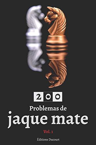 200 Problemas de jaque mate Vol.1