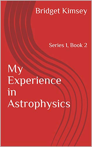 My Experience in Astrophysics: Series 1, Book 2 (English Edition)