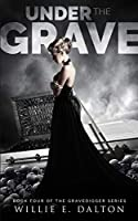 Under the Grave: Gravedigger series book 4