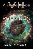 Poseidon: An Alternate History Space Opera with Greek Mythology. (Killing Gods Book 7) (English Edition)