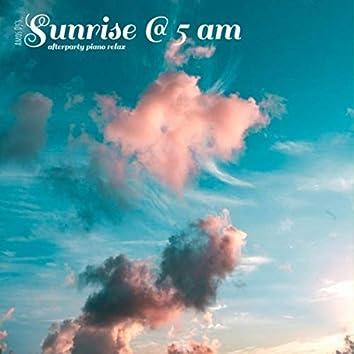 Sunrise @ 5 Am