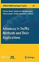 Advances in Trefftz Methods and Their Applications (SEMA SIMAI Springer Series, 23)