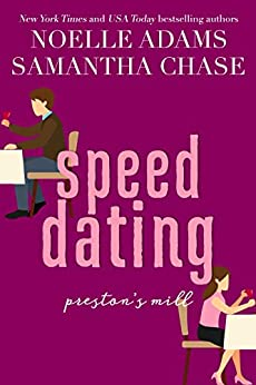 Speed Dating (Preston's Mill Book 2) by [Noelle Adams, Samantha Chase]