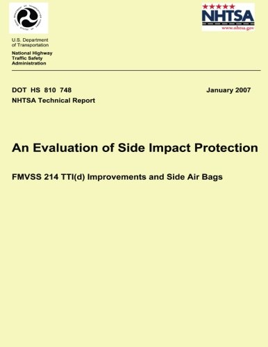 An Evaluation of Side Impact Protection: FMVSS 214 TTI(d) Improvements and Side Air Bags