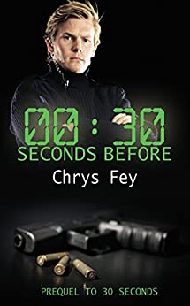 30 Seconds Before: Prequel to 30 Seconds by [Chrys Fey]