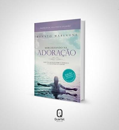Mergulhando na Adoração - Aspectos práticos sobre a liderança e o ministério de louvor
