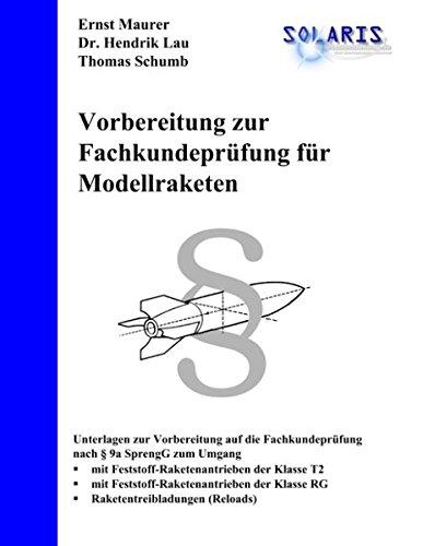 Vorbereitung zur Fachkundeprüfung für Modellraketen: mit mehr als 20g Treibmittel