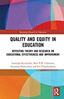 Quality and Equity in Education: Revisiting Theory and Research on Educational Effectiveness and Improvement (Routledge Research in Education)
