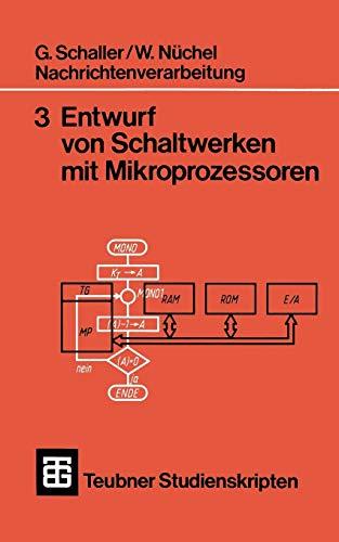 Nachrichtenverarbeitung 3 Entwurf von Schaltwerken mit Mikroprozessoren (Teubner Studienskripte Technik) (German Edition)