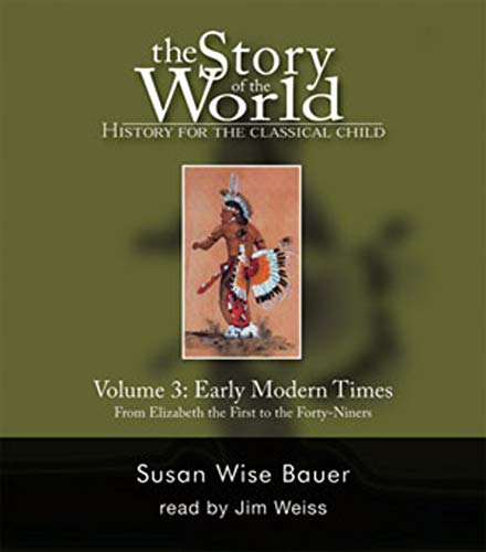 The Story of the World: History for the Classical Child, Vol. 3: Early Modern Times, 2nd Edition (9