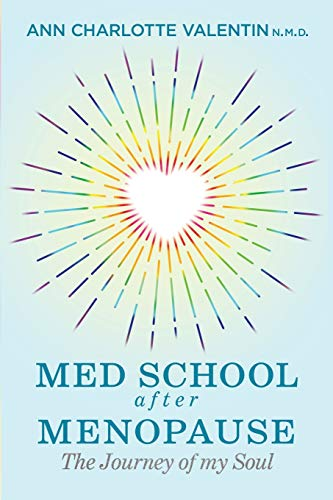 MED SCHOOL after MENOPAUSE: The Journey of my Soul
