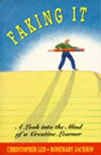 Faking it: A Look into the Mind of a Creative Learner (Cassell Education) by Lee Christopher Jackson Rosemary Hambros Bank Limited (1994-02-17) Paperback