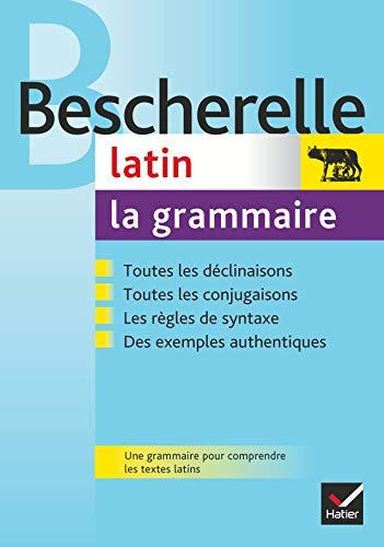 Bescherelle Latin : la grammaire: Ouvrage de référence sur la grammaire latine