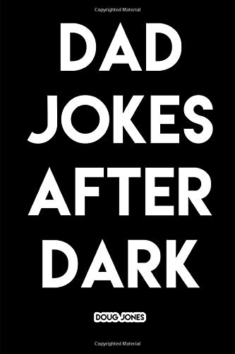 Dad Jokes After Dark: Hilarious and Borderline Inappropriate Jokes
