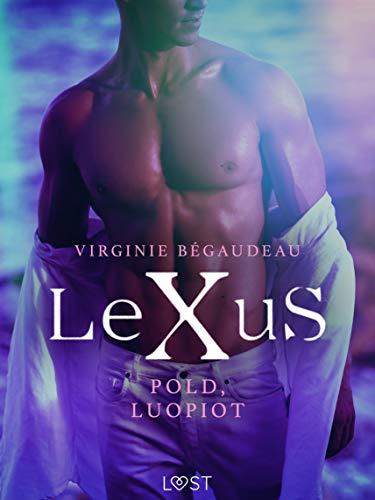 LeXuS: Pold, Luopiot - Eroottinen dystopia (Finnish Edition)