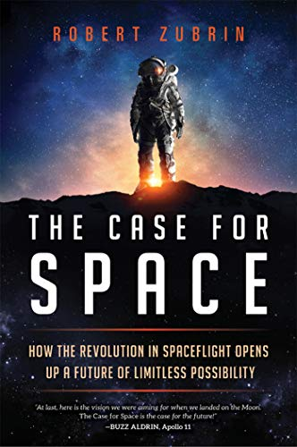 The Case for Space: How the Revolution in Spaceflight Opens Up a Future of Limitless Possibility (English Edition)