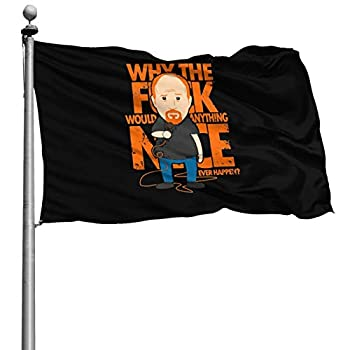 Why Would Anything Nice Ever Happen Flag 4x6 Ft Colorfast Uv Resistant 100% Polyester Durable Outdoors Flag