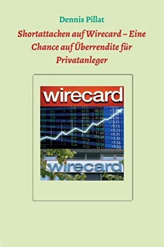 Shortattacken auf Wirecard – Eine Chance auf Überrendite für Privatanleger