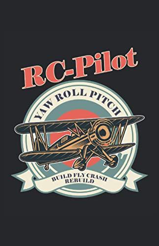 RC-Pilot Modellbau Build Fly Crash Rebuild: Notizbuch | Notebook | Kariert, DIN A5 (13.97x21.59 cm), 120 Seiten, creme-farbenes Papier, mattes Cover