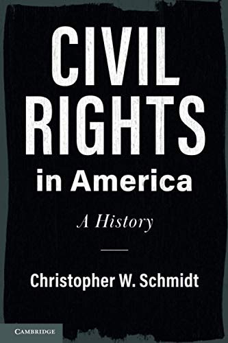 Compare Textbook Prices for Civil Rights in America Cambridge Studies on Civil Rights and Civil Liberties  ISBN 9781108444972 by Schmidt, Christopher W.