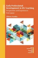 Early Professional Development in EFL Teaching: Perspectives and Experiences from Japan (New Perspectives on Language and Education)