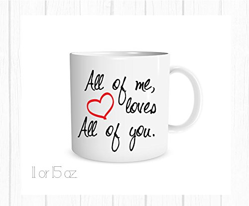 All of Me, Loves All of You Mug, Love Coffee Cup, Girlfriend Gift, Present for Wife