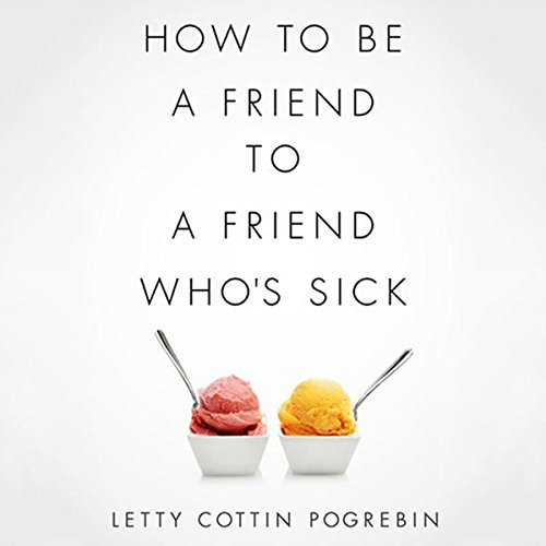 How to Be a Friend to a Friend Who's Sick  Audiolibri