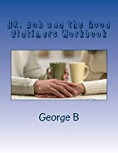 DR. Bob and the Good Oldtimers Workbook (Learning about AA Workbooks) (Volume 2)