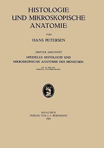 Histologie und Mikroskopische Anatomie: Dritter Abschnitt Spezielle Histologie und Mikroskopische Anatomie des Menschen