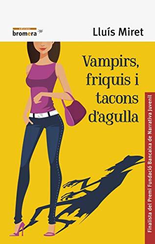 Vampirs, Friquis I Tacons D'Agulla: 123 (Espurna)