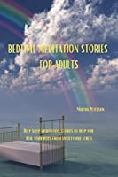 Bedtime Meditation Stories for Adults: Deep sleep meditation stories to help you heal your body from anxiety and stress