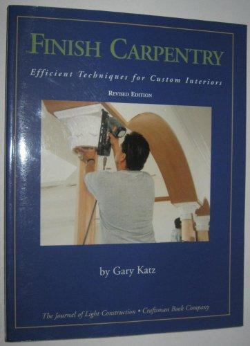 Finish Carpentry: Efficient Techniques for Custom Interiors