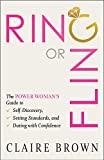 Ring or Fling: The Power Woman's Guide to Self-Discovery, Setting Standards, and Dating with Confidence