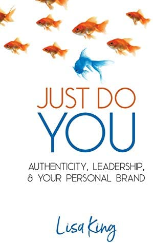 Just Do You Authenticity Leadership and Your Personal Brand product image