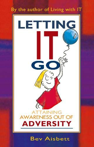 Letting it Go: Attaining Awareness Out of Adversity (Attaining Awareness from Adversity)