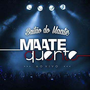 Bailão do Maate (Ao Vivo)