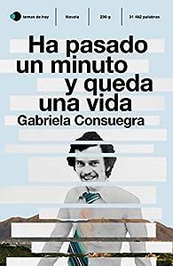 Ha pasado un minuto y queda una vida par Gabriela Consuegra