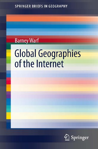 Global Geographies of the Internet (SpringerBriefs in Geography) (English Edition)