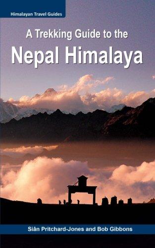 A Trekking Guide to the Nepal Himalaya: Everest, Annapurna, Mustang, Nar Phu, Langtang, Ganesh, Manaslu & Tsum, Rolwaling, Kanchenjunga, Makalu, Lumbasumba, Dolpo, West Nepal (Himalayan Travel Guides)