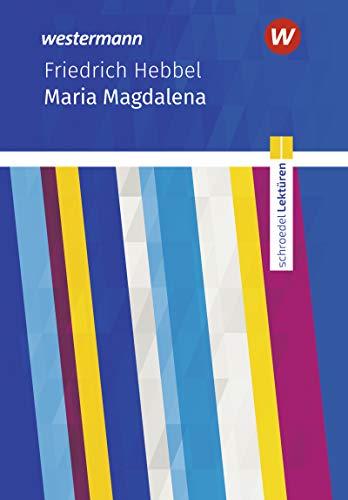 Schroedel Lektüren: Friedrich Hebbel: Maria Magdalena: Textausgabe